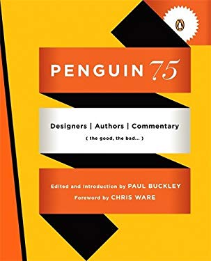 Penguin 75: Designers, Authors, Commentary (the Good, the Bad...) 9780143117629