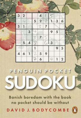 Penguin Pocket Sudoku: Banish Boredom with the Book No Pocket Should Be Without 9780141034928