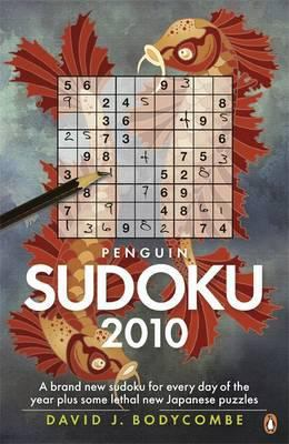 Penguin Sudoku 2010: A Whole Year's Supply of Sudoku Plus Some Fiendish New Japanese Puzzles 9780141046266