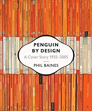 Penguin by Design: A Cover Story 1935-2005 9780141024233