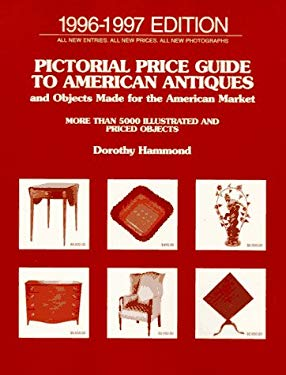Pictorial Price Guide to American Antiques and Objects Madefor Theamerican Market: 1996-1997 9780140252583