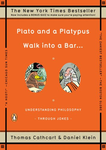 Plato and a Platypus Walk Into a Bar . . .: Understanding Philosophy Through Jokes 9780143113874