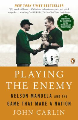 Playing the Enemy: Nelson Mandela and the Game That Made a Nation 9780143115724