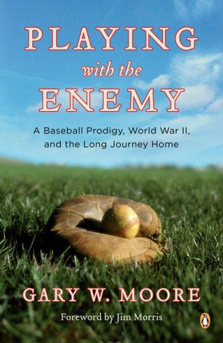 Playing with the Enemy: A Baseball Prodigy, World War II, and the Long Journey Home 9780143113881