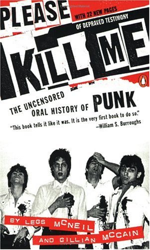 Please Kill Me: The Uncensored Oral History of Punk 9780140266900