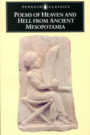 Poems of Heaven and Hell from Ancient Mesopotamia 9780140442496