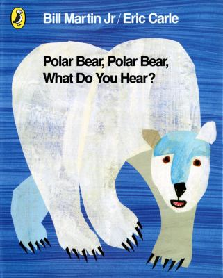 Polar Bear, Polar Bear, What Do You Hear?. by Bill Martin, JR. 9780141334813