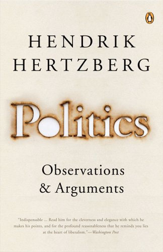 Politics: Observations & Arguments, 1966-2004 9780143035534