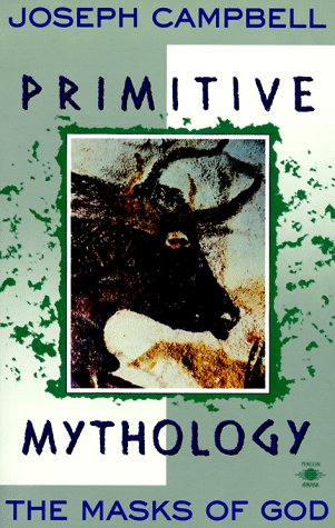 Primitive Mythology: The Masks of God, Volume I 9780140194432