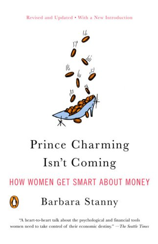 Prince Charming Isn't Coming: How Women Get Smart about Money 9780143112051