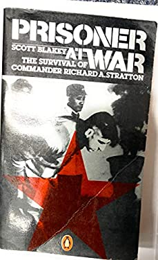 Prisoner at War : The Survival of Commander Richard A. Stratton
