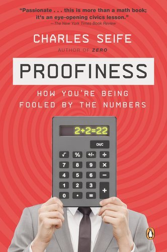 Proofiness: How You're Being Fooled by the Numbers 9780143120070