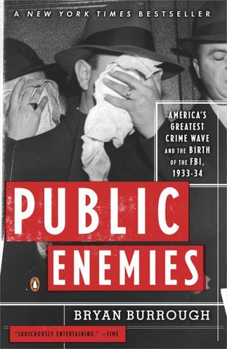Public Enemies: America's Greatest Crime Wave and the Birth of the FBI, 1933-34 9780143035374