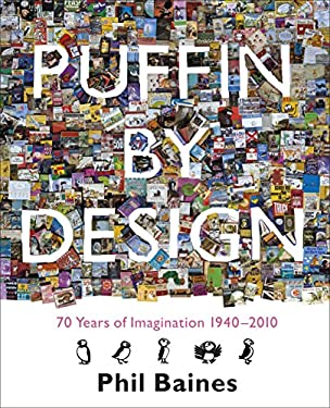Puffin by Design: 2010 70 Years of Imagination 1940 - 2010 9780141326146
