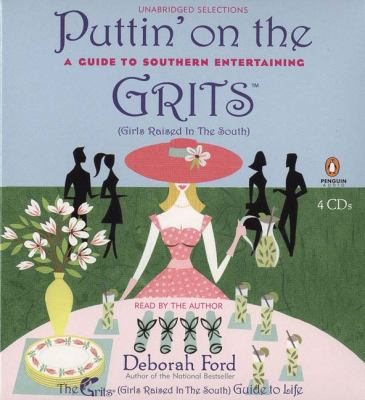 Puttin' on the Grits: A Guide to Southern Entertaining 9780143057413
