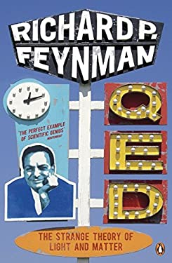 Qed: The Strange Theory of Light and Matter. Richard P. Feynman 9780140125054
