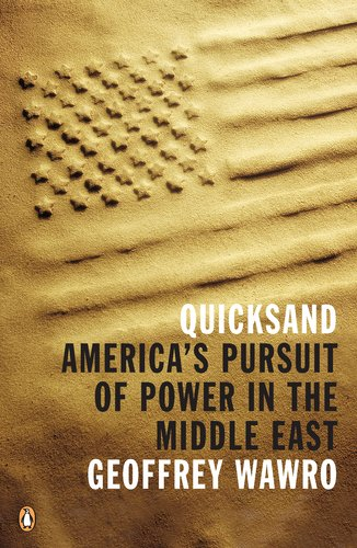 Quicksand: America's Pursuit of Power in the Middle East 9780143118831
