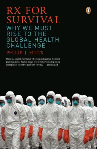 RX for Survival: Why We Must Rise to the Global Health Challenge 9780143037989