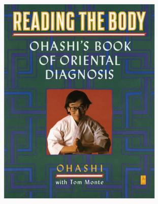 Reading the Body: Ohashi's Book of Oriental Diagnosis 9780140193626