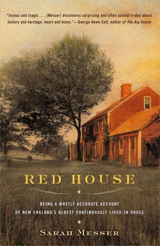 Red House: Being a Mostly Accurate Account of New England's Oldest Continuously Lived-In House 9780142001059