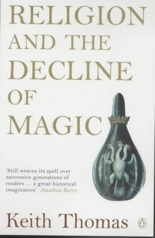 Religion and the Decline of Magic 9780140137446
