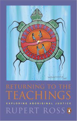 Returning to the Teachings: Exploring Aboriginal Justice (Reissue) 9780143055594