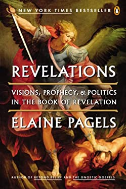 Revelations: Visions, Prophecy, and Politics in the Book of Revelation 9780143121633