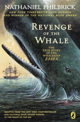 Revenge of the Whale by Nathaniel Philbrick - Reviews, Description & more - ISBN#9780142400685