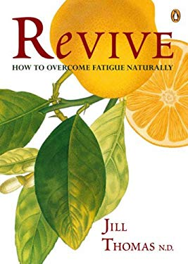 Revive: How to Overcome Fatigue Naturally 9780143003366