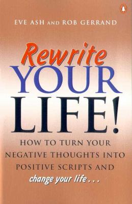 Rewrite Your Life!: Scripts for Success 9780143001355