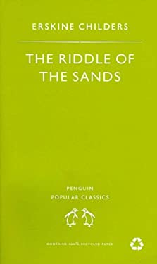 Riddle of the Sands: A Record of Secret Service 9780140621433