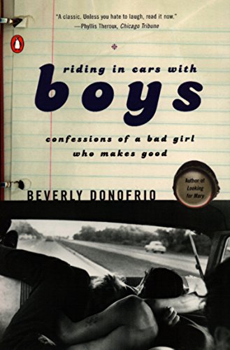Riding in Cars with Boys: Confessions of a Bad Girl Who Makes Good 9780140156294