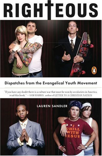 Righteous: Dispatches from the Evangelical Youth Movement 9780143112372