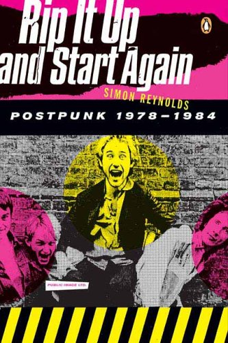 Rip It Up and Start Again: Postpunk 1978-1984 9780143036722