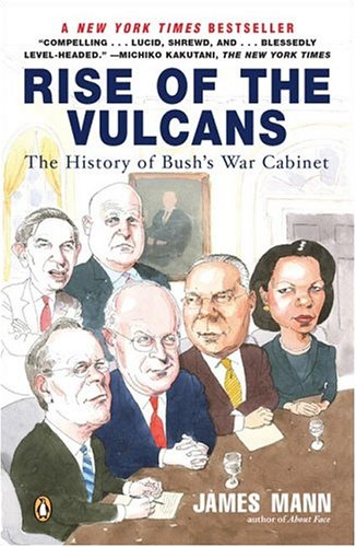Rise of the Vulcans: The History of Bush's War Cabinet 9780143034896