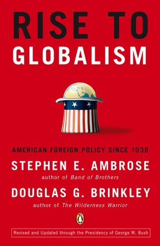 Rise to Globalism: American Foreign Policy Since 1938 9780142004944