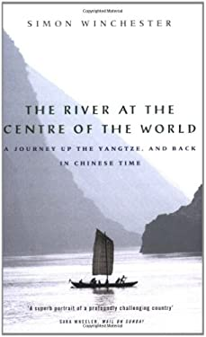 River at the Centre of the World: A Journey Up the Yangtze and Back in Chinese Time 9780140249125