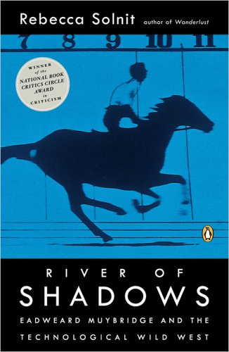 River of Shadows: Eadweard Muybridge and the Technological Wild West 9780142004104