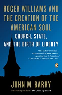 Roger Williams and the Creation of the American Soul: Church, State, and the Birth of Liberty 9780143122883