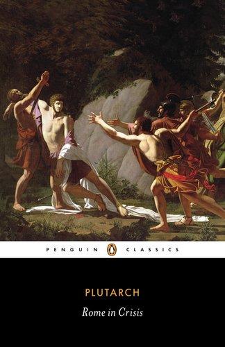 Rome in Crisis: Nine Lives in Plutarch: Tiberius Gracchus, Gaius Gracchus, Sertorius, Lucullus, Younger Cato, Brutus, Antony, Galba, O 9780140449167