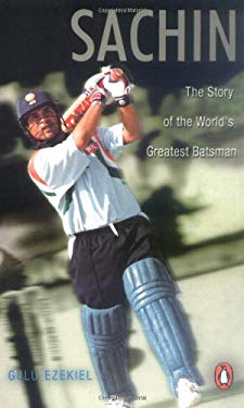 Sachin: The Story of the World's Greatest Batsman 9780143028543