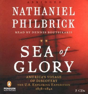 Sea of Glory: America's Voyage of Discovery, the U.S. Exploring Expedition, 1838-1842 9780143058830