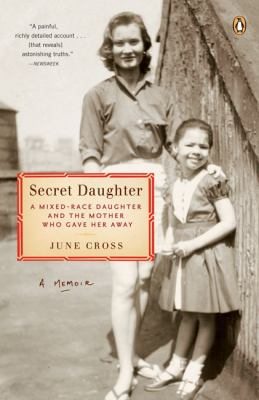 Secret Daughter: A Mixed-Race Daughter and the Mother Who Gave Her Away 9780143112112