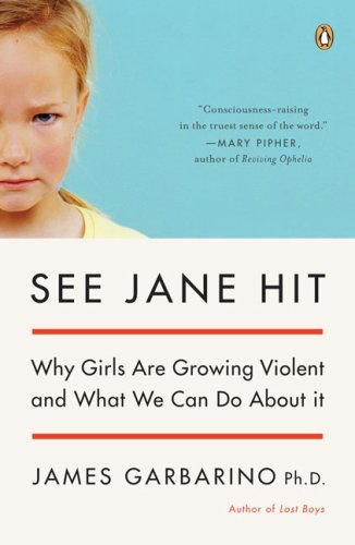 See Jane Hit: Why Girls Are Growing More Violent and What We Can Do about It 9780143038689