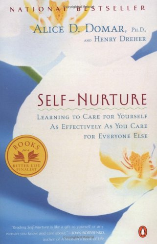Self-Nurture: Learning to Care for Yourself as Effectively as You Care for Everyone Else 9780140298468