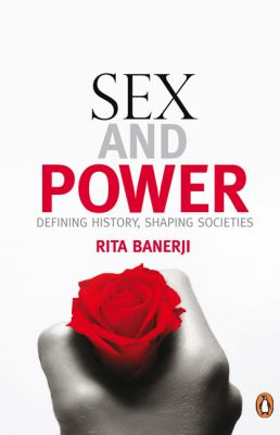 Sex and Power: Defining History, Shaping Societies