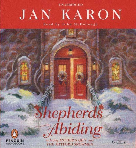 Shepherds Abiding: Including Esther's Gift and the Mitford Snowmen