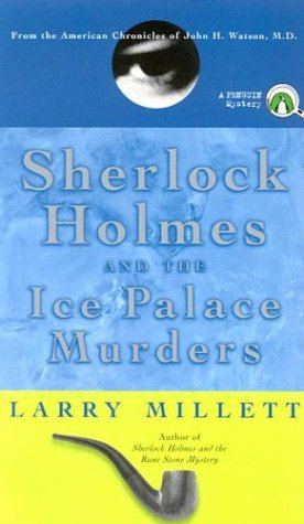 Sherlock Holmes and the Ice Palace Murders: From the American Chronicles of John H. Watson. M.D. 9780140280890