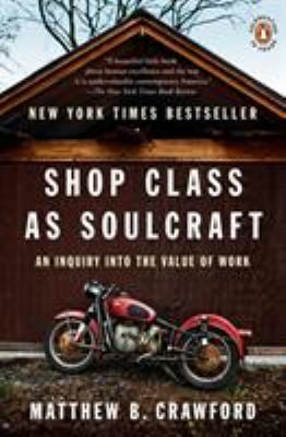 Shop Class as Soulcraft: An Inquiry Into the Value of Work 9780143117469