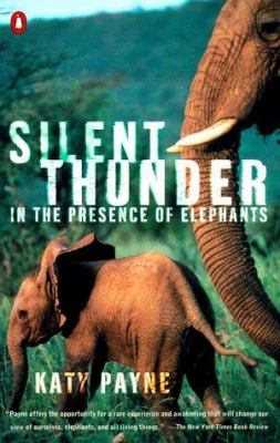 Silent Thunder: In the Presence of Elephants 9780140285963